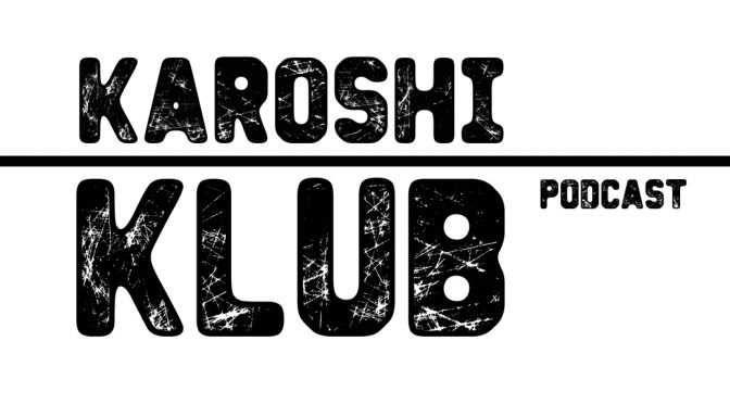KAROSHI KLUB PODCAST