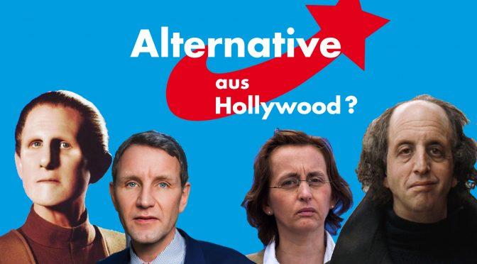 Ist die AfD eigentlich eine Alternative aus Hollywood?